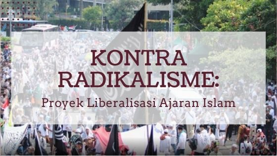 Kontra Radikalisme: Proyek Liberalisasi Ajaran Islam