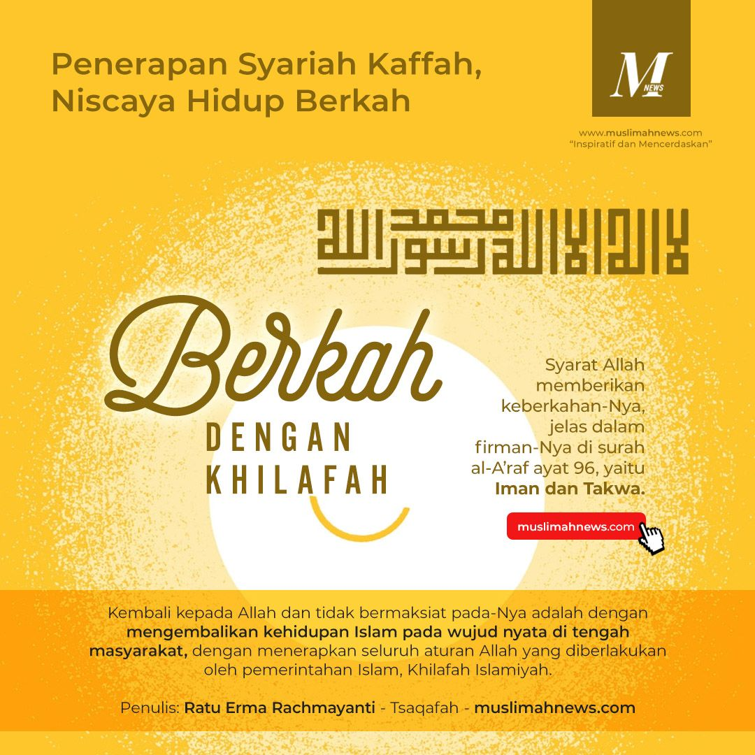 Penerapan Syariah Kaffah, Niscaya Hidup Berkah