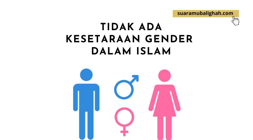 Tidak Ada Kesetaraan Gender Dalam Islam