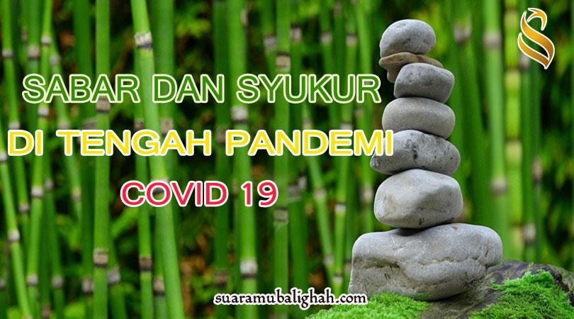 SABAR DAN SYUKUR DI TENGAH PANDEMI COVID19