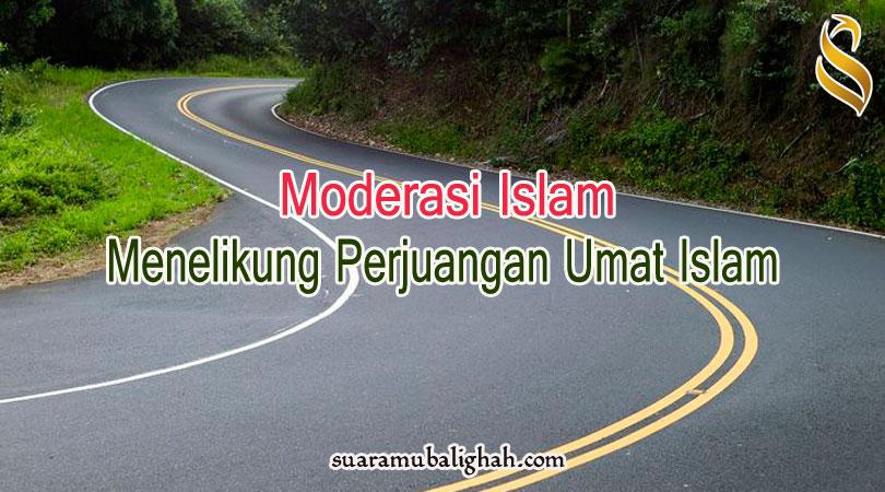 MODERASI ISLAM MENELIKUNG PERJUANGAN UMAT