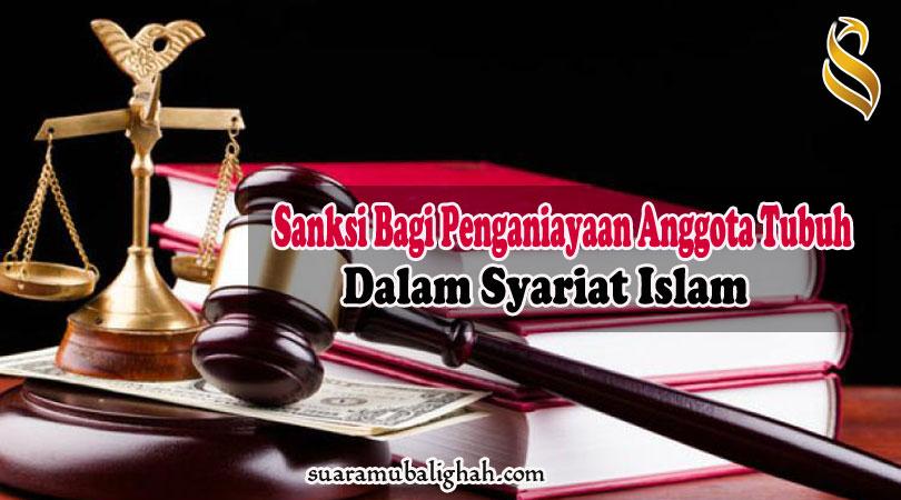 SANKSI BAGI PENGANIAYAAN ANGGOTA TUBUH DALAM SYARIAT ISLAM