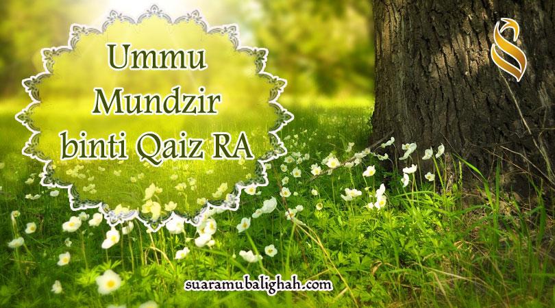 Ummu Mundzir Binti Qais Ra. Muslimah Yang Berbaiat Dua Kali Kepada Rasulullah Saw