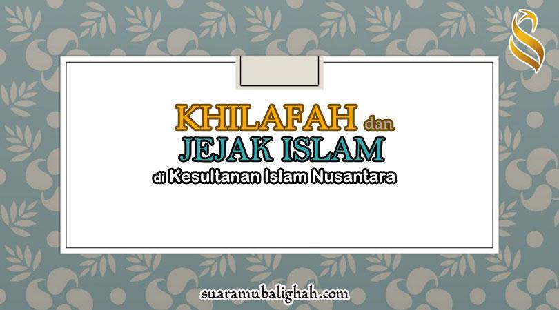 Adakah Jejak Khilafah di Nusantara ?