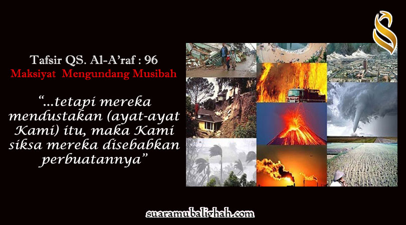 Tafsir QS. Al A'raf ayat 96 : Maksiat Mengundang Musibah
