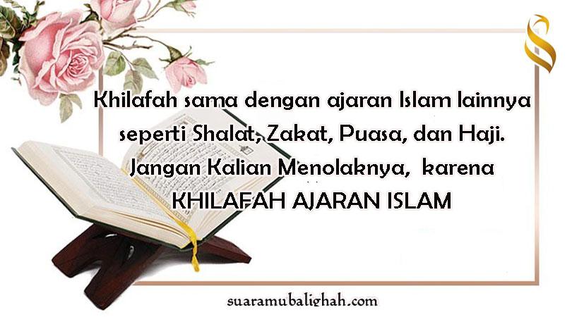 Khilafah Ajaran Islam Sebagaimana Ajaran Islam Lainnya